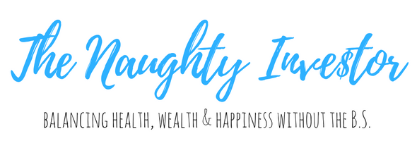 The Naughty Investor - balancing health, wealth and happiness without the B.S.
